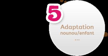 Auxiliaire parentale � Adaptation nounou/enfant